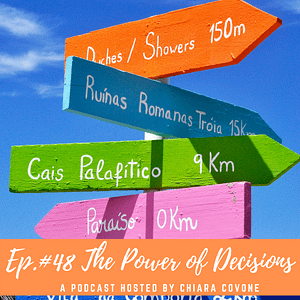Ep.#48: The Power of Decisions